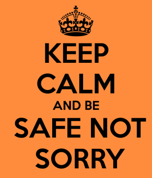 keep-calm-and-be-safe-not-sorry